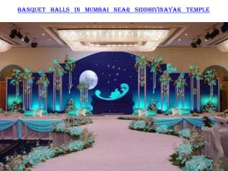 Banquet halls in Mumbai near Siddhivinayak Temple