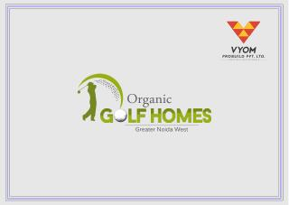 Organic Golf Homes Greater Noida West