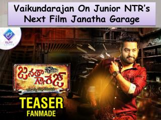 Vaikundarajan On Junior NTR's Next Film Janatha Garage