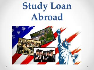 Study Loan Abroad : Study Abroad For Higher Education