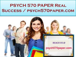 PSYCH 570 PAPER Real Success / psych570paper.com