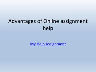 Advantages of online assignment help | myhelpassignment.com