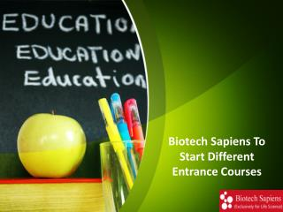 Biotech Sapiens To Start Different Entrance Courses