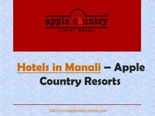 Hotels in Manali – Apple Country Resorts