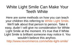 White Light Smile Can Make Your Teeth White