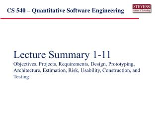 Lecture Summary 1-11 Objectives, Projects, Requirements, Design, Prototyping, Architecture, Estimation, Risk, Usability,