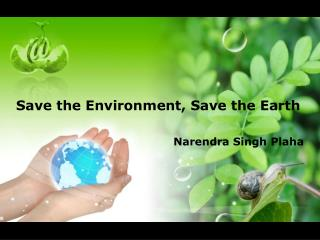 Save the Environment, Save the Earth