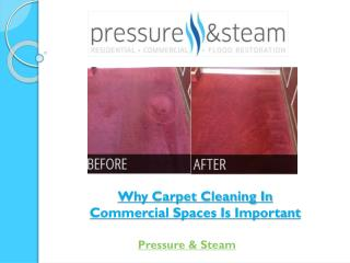 Why Carpet Cleaning In Commercial Spaces Is Important