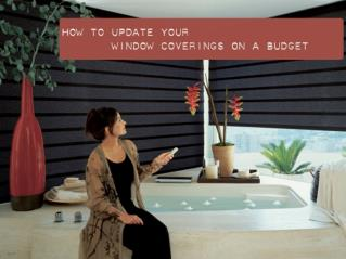 How to Update Your Window Coverings on a Budget