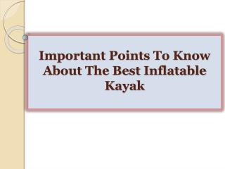 Important Points To Know About The Best Inflatable Kayak