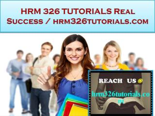 HRM 326 TUTORIALS Real Success / hrm326tutorials.com