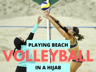 Playing beach volleyball in a hijab