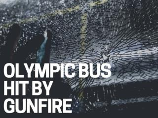 Olympic bus hit by gunfire