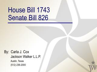 House Bill 1743 Senate Bill 826