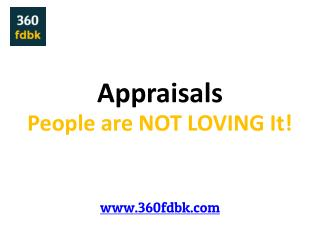Performance Appraisals - Why Employees are NOT LOVING It !
