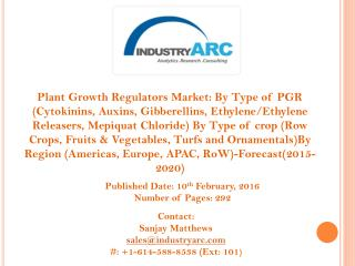 Plant Growth Regulators Market- out bursting global population directly boosting demand for market.