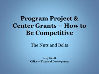 Program Project &  Center Grants – How to Be Competitive