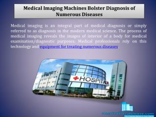 Medical Imaging Machines Bolster Diagnosis of Numerous Diseases