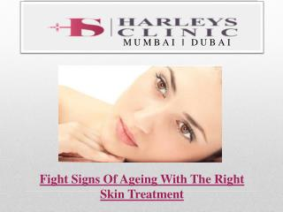 Fight Signs Of Ageing With The Right Skin Treatment