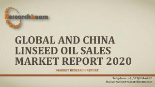 Global and China Linseed Oil Sales Market Report 2020