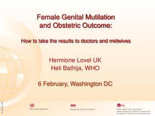 Female Genital Mutilation  and Obstetric Outcome: How to take the results to doctors and midwives
