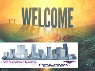 Lodha Palava Codename Golden Tomorrow Mumbai