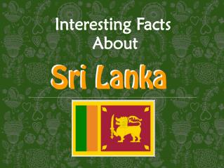 Some Interesting Facts About Sri Lanka