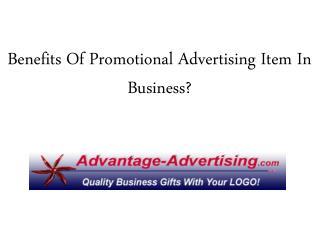 Benefits Of Promotional Advertising Item In Business?