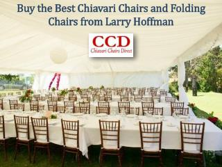 Buy the Best Chiavari Chairs and Folding Chairs from Larry Hoffman