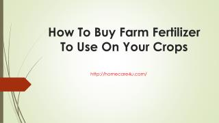 How To Buy Farm Fertilizer To Use On Your Crops