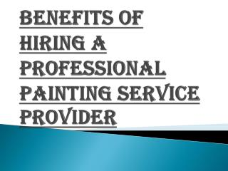 Usefullness of Hiring a Professional Painting Service Provider