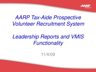 AARP Tax-Aide Prospective Volunteer Recruitment System Leadership Reports and VMIS Functionality