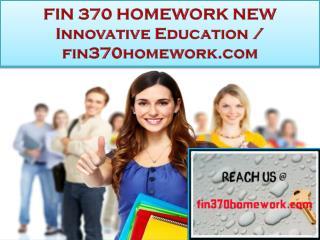 FIN 370 HOMEWORK NEW Innovative Education / fin370homework.com