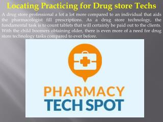 Locating Practicing for Drug store Techs