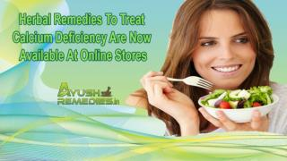 Herbal Remedies To Treat Calcium Deficiency Are Now Available At Online Stores