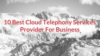 10 Best Cloud Telephony Services Provider For Business