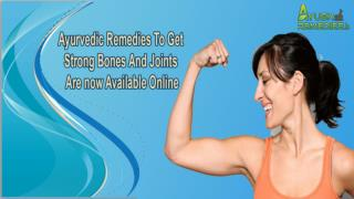 Ayurvedic Remedies To Get Strong Bones And Joints Are now Available Online