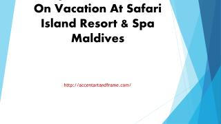 Why You Should Go On Vacation At Safari Island Resort & Spa Maldives