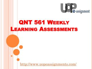 QNT 561 Weekly Learning Assessments - Uopeassignments