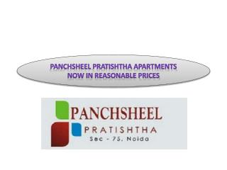 Panchsheel Pratishtha Apartments Now in reasonable Prices