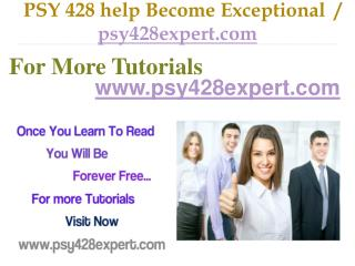 PSY 428 help Become Exceptional  / psy428expert.com