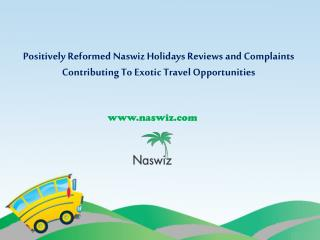 Positively Reformed Naswiz Holidays Reviews and Complaints Contributing To Exotic Travel Opportunities