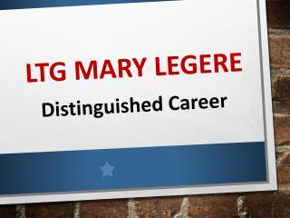 LTG Mary Legere - Distinguished Career