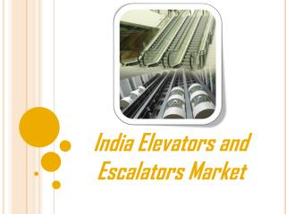 Elevators and Escalators Market in India