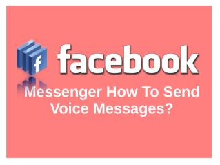 1-844-869-8467 @ Facebook Messenger How to send voice messages