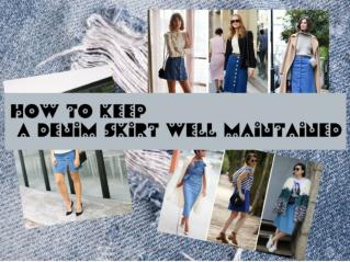 How to Keep a Denim Skirt Well Maintained