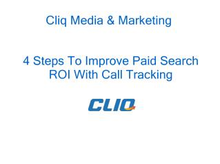 4 Steps To Improve Paid Search ROI With Call Tracking