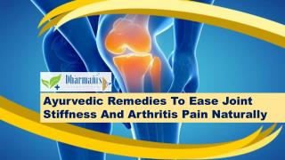 Ayurvedic Remedies To Ease Joint Stiffness And Arthritis Pain Naturally