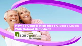 How To Control High Blood Glucose Levels With Natural Remedies?