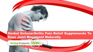 Herbal Osteoarthritis Pain Relief Supplements To Ease Joint Movement Naturally